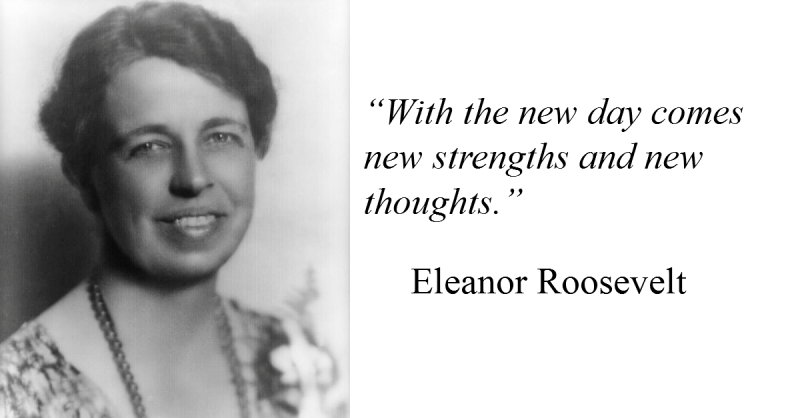 Eleanor Roosevelt Quote on New Strengths